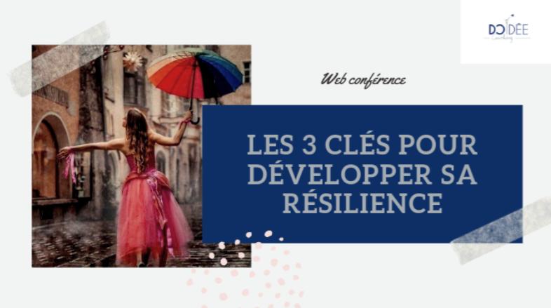 Les 3 clés pour développer sa résilience